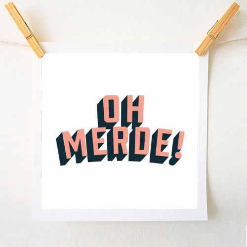 Oh Merde! - original print by The Native State