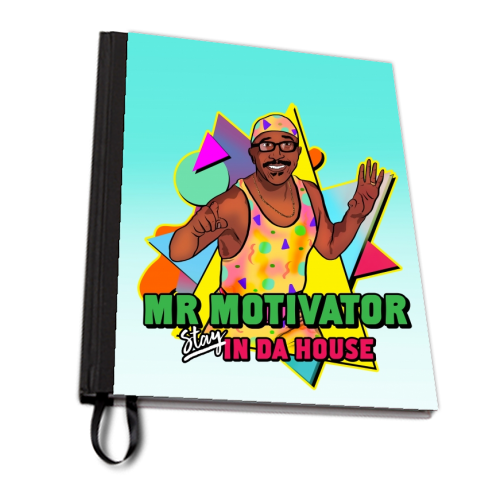 Mr Motivator Stay In Da House - designed notebook by Niomi Fogden
