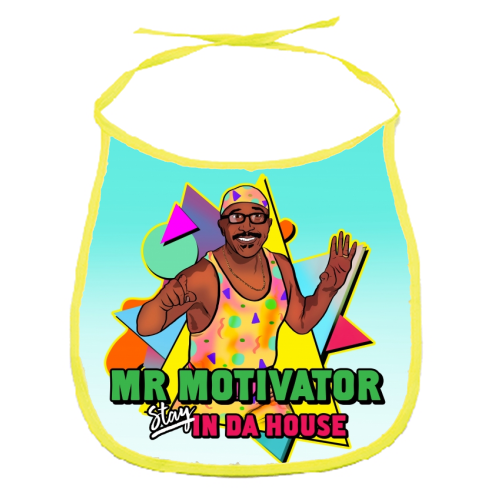 Mr Motivator Stay In Da House - funny baby bib by Niomi Fogden