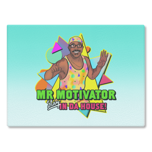 Mr Motivator Stay In Da House - glass chopping board by Niomi Fogden