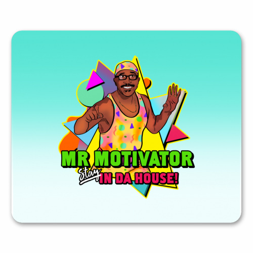 Mr Motivator Stay In Da House - personalised mouse mat by Niomi Fogden