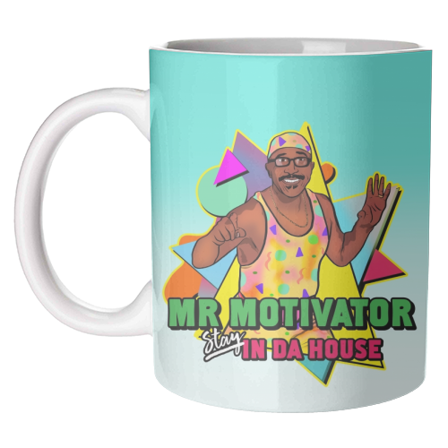Mr Motivator Stay In Da House - unique mug by Niomi Fogden