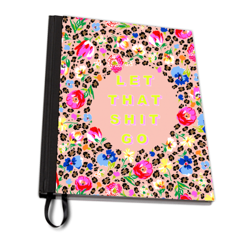 LET THAT SHIT GO - designed notebook by PEARL & CLOVER