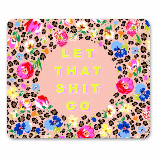 LET THAT SHIT GO - personalised mouse mat by PEARL & CLOVER