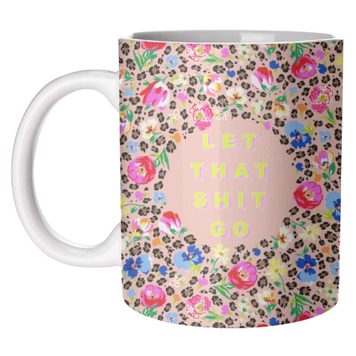 LET THAT SHIT GO - unique mug by PEARL & CLOVER