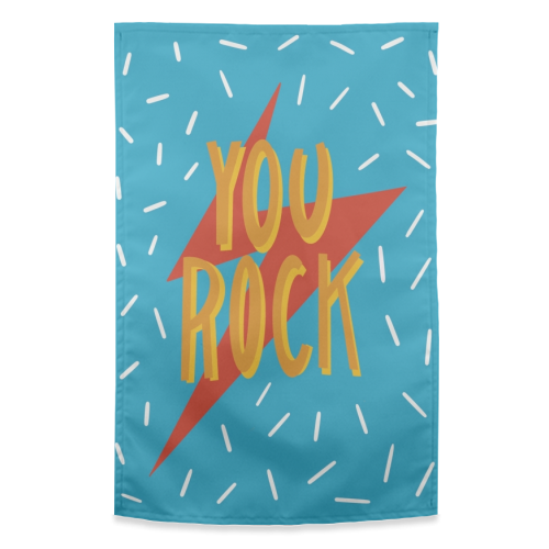 You Rock - funny tea towel by Stonefoxes