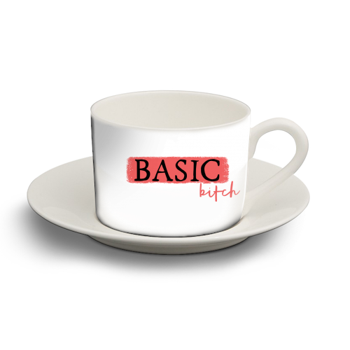 BASIC BITCH - personalised cup and saucer by Giddy Kipper