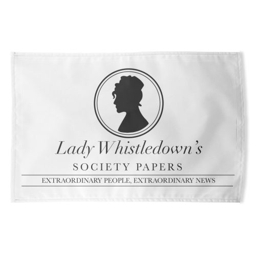 Lady Whistledown's Society Papers - funny tea towel by Cheryl Boland