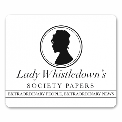 Lady Whistledown's Society Papers - personalised mouse mat by Cheryl Boland