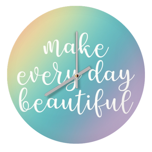 Make every day beautiful - creative clock by Cheryl Boland