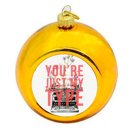 You're Just My Type - colourful christmas bauble by The 13 Prints