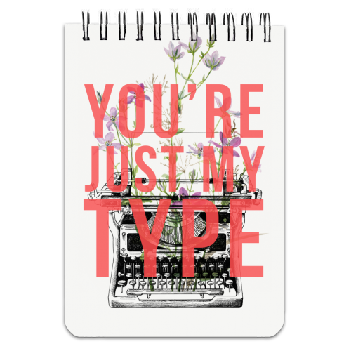 You're Just My Type - designed notebook by The 13 Prints