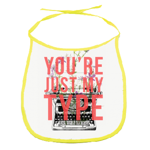 You're Just My Type - funny baby bib by The 13 Prints
