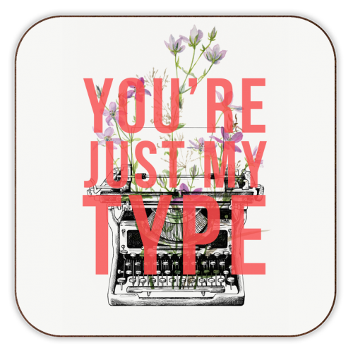 You're Just My Type - personalised drink coaster by The 13 Prints