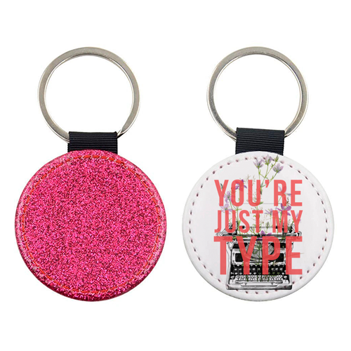 You're Just My Type - personalised leather keyring by The 13 Prints