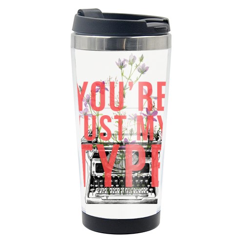 You're Just My Type - travel water bottle by The 13 Prints