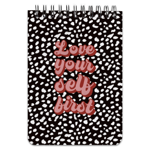 Love Your Self First - designed notebook by Kimberley Ambrose