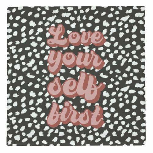 Love Your Self First - personalised drink coaster by Kimberley Ambrose