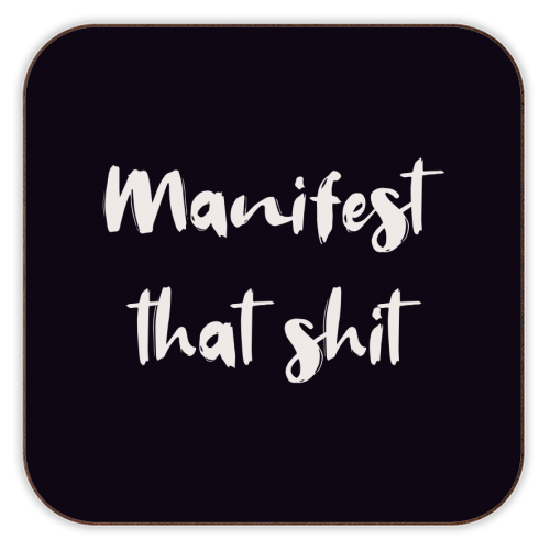 Manifest that shit print - personalised drink coaster by Kimberley Ambrose