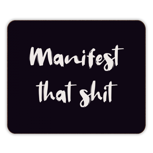 Manifest that shit print - photo placemat by Kimberley Ambrose