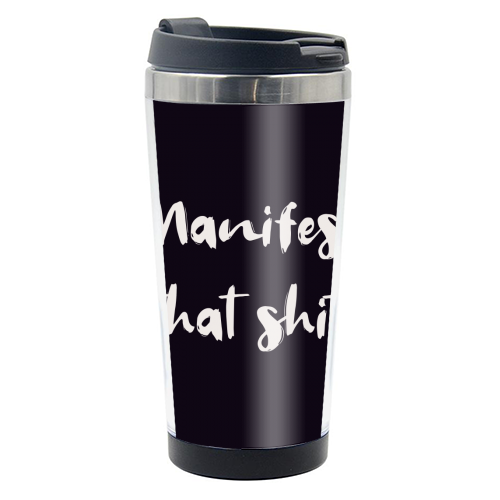 Manifest that shit print - travel water bottle by Kimberley Ambrose