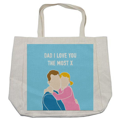 Dad I Love You The Most (girl version) - cool beach bag by Adam Regester