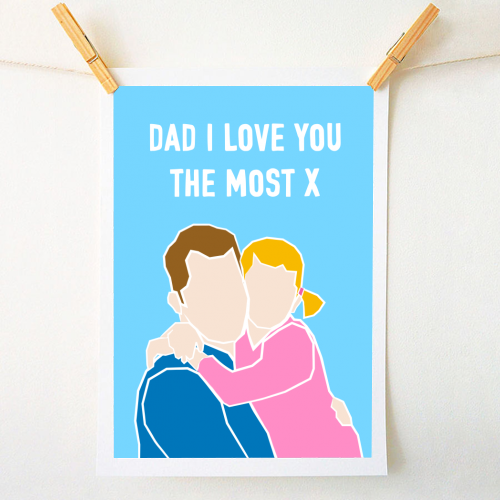 Dad I Love You The Most (girl version) - original print by Adam Regester