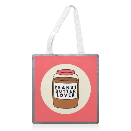 Peanut Butter Lover - printed tote bag by Stephanie Komen